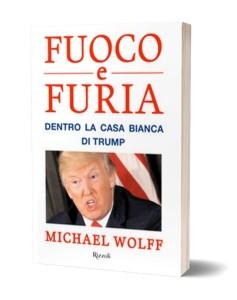 fuoco e Furia dentro la casa bianca di Trump di Michael Wolff